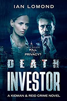 Death Investor: A thrilling crime murder mystery with technology, action, twists and turns (Kidman and Reid Crime Series Book 1) by [Ian Lomond]