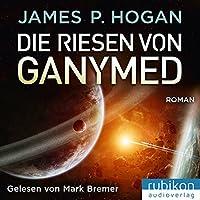 Die Riesen von Ganymed Hörbuch