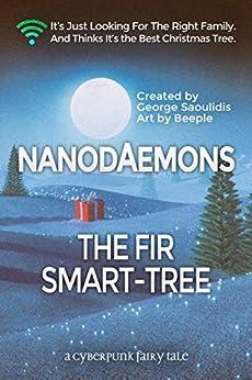 Nanodaemons: The Fir Smart-Tree (Cyberpunk Fairy Tales) by [George Saoulidis]