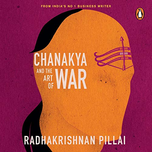 Chanakya and the Art of War Audiobook By Radhakrishnan Pillai cover art