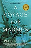 A Voyage For Madmen: Nine men set out to race each other around the world. Only one made it back ... [Idioma Inglés]