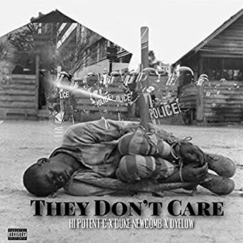 They Don't Care (feat. Duke Newcomb & Dyelow)