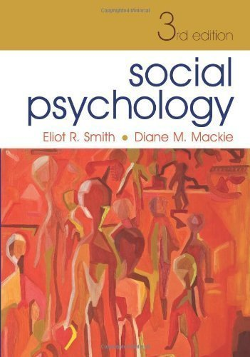 Social Psychology 3rd (third) Edition by Smith, Eliot R., Mackie, Diane M. [2007]