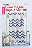 LEISURE ARTS Learn to Crochet Ripple Afghans...