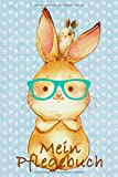 Mein Pflegebuch: Planungshilfe für Kinder bei der eigenständigen Kaninchen / Hasenpflege I Häschen mit Brille