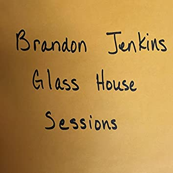 Glass House Sessions