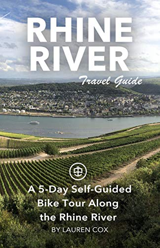 Rhine River Travel Guide (Unanchor) - A 5-Day Self-Guided Bike Tour Along the Rhine River (English Edition)