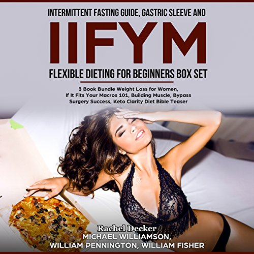 Intermittent Fasting Guide, Gastric Sleeve and IIFYM Flexible Dieting for Beginners Box Set audiobook cover art