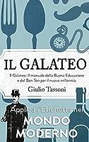 Galateo Moderno: Il manuale della Buona Educazione e del Bon Ton per il nuovo millennio. Applica l'Etichetta nel mondo moderno.