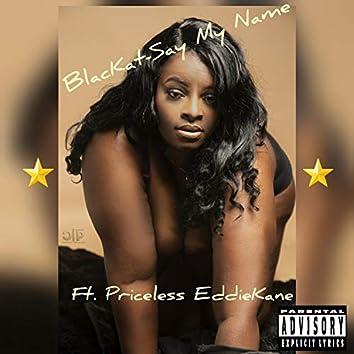 Say My Name (feat. Priceless EddieKane)