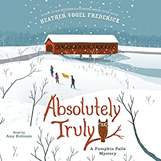Absolutely Truly     A Pumpkin Falls Mystery              By:                                                                                                                                 Heather Vogel Frederick                               Narrated by:                                                                                                                                 Amy Rubinate                      Length: 8 hrs and 1 min     39 ratings     Overall 4.4