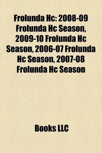 Frölunda HC: Frölunda HC players, Frölunda HC seasons, Sami Salo, Mikael Samuelsson, 2008-09 Frölunda HC season, Henrik Lundqvist, 2009-10 Frölunda HC ... HC season, 2006-07 Frölunda HC season