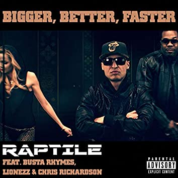 Bigger, Better, Faster (Feat. Busta Rhymes, Lionezz & Chris Richardson)
