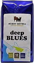 Muddy Waters Coffee Co 12Oz Deep Blues Blend