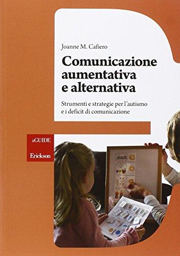 Comunicazione aumentativa e alternativa. Strumenti e strategie per l'autismo e i deficit di comunicazione