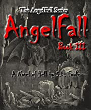 AngelFall Book III - A Novel of Hell (The AngelFall Series 3)