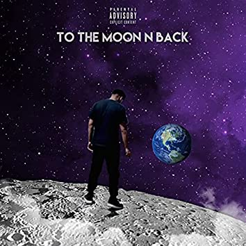 To the moon n back