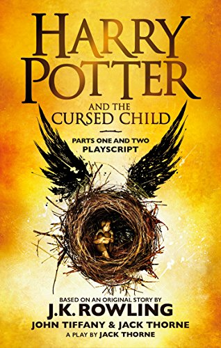 Harry Potter and the Cursed Child - Parts One and Two: The Official Playscript of the Original West End Production: Playscript. With the conclusive ... (Harry Potter Officl Playscript, Band 8)