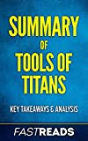 Summary of Tools of Titans: Includes Key Takeaways