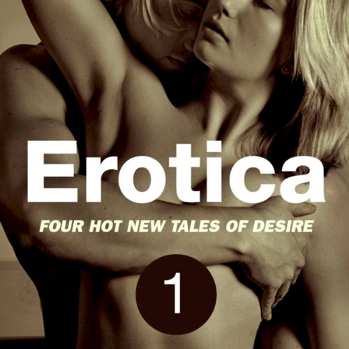 Erotica Volume 1: Four Hot New Tales of Desire audiobook cover art