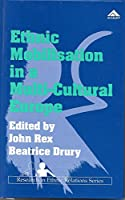 Ethnic Mobilisation in a Multi-Cultural Europe (Research in Ethnic Relations Series)