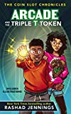 Arcade and the Triple T Token (The Coin Slot Chronicles)