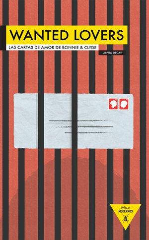 Wanted Lovers Las Cartas De Amor: LAS CARTAS DE AMOR DE BONNIE & CLYDE: 3 (Héroes Modernos)