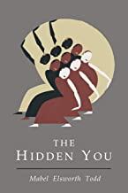 Hidden You: What You are and What to Do About It