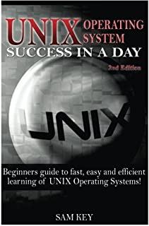 Unix: Operating System Success in a Day