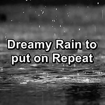 Dreamy Rain to put on Repeat