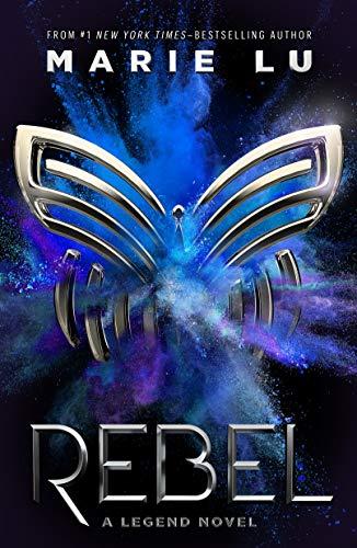 Rebel: A Legend Novel: 4