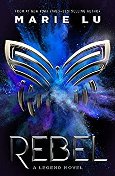 Rebel: A Legend Novel by [Marie Lu]