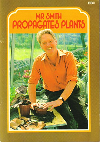 Mr. Smith Propagates Plants