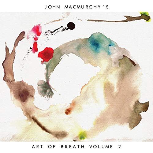 John MacMurchy's Art Of Breath
