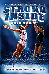 Strong Inside:The True Story of How Perry Wallace Broke College Basketball's Color Lineby Andrew Maraniss