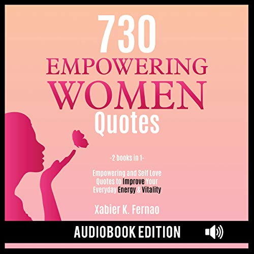 730 Empowering Women Quotes: Empowering and Self Love Quotes to Improve Your Everyday Energy & Vitality audiobook cover art