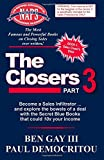 The Closers - Part 3: Become a Sales Infiltrator and Explore the Bowels of a Deal with the Secret Blue Books That Could 10x Your Income (Volume 3)
