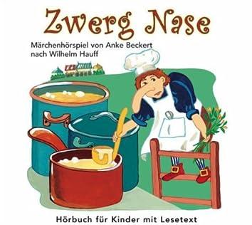 Zwerg Nase (Märchenhörspiel von Anke Beckert nach Wilhelm Hauff)