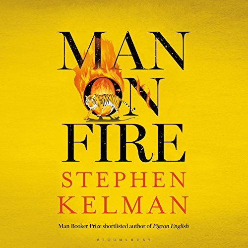 Man on Fire                   Written by:                                                                                                                                 Stephen Kelman                               Narrated by:                                                                                                                                 Sartaj Garewal                      Length: 8 hrs and 41 mins     Not rated yet     Overall 0.0