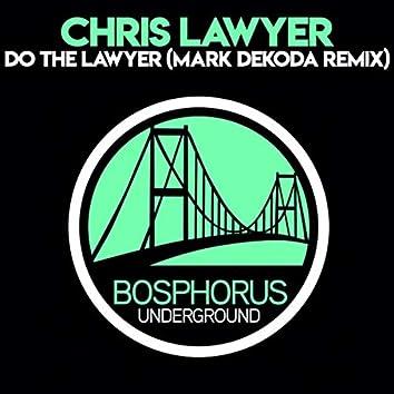 Do The Lawyer (Mark Dekoda Remix)