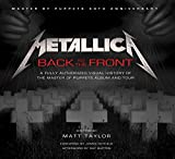 Metallica: Back to the Front: A Fully Authorized Visual History of the Master of Puppets Album and...
