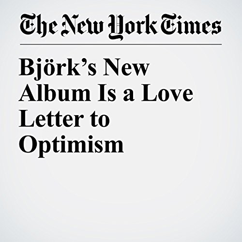 Björk's New Album Is a Love Letter to Optimism copertina