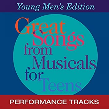 Great Songs from Musicals for Teens, Young Men's Edition (Performance Tracks)