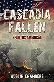 Cascadia Fallen: Spiritus Americae (English Edition)