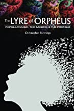 The Lyre of Orpheus: Popular Music, the Sacred, and the Profane by Christopher Partridge (2013-11-18)