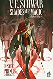 Shades of Magic - The Steel Prince Trilogy, Tome 1 :