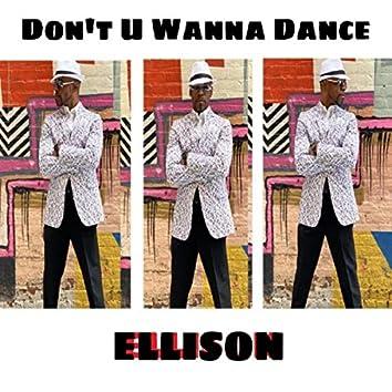 Don't U Wanna Dance
