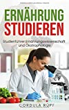 Ernährung studieren: Studienführer Ernährungswissenschaft und Ökotrophologie