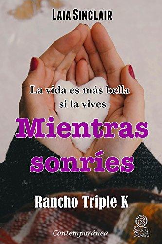 Mientras sonríes (Rancho Triple K nº 2) eBook: Sinclair, Laia ...