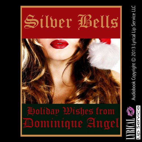 Silver Bells     A Very Rough Lesbian Anal Sex Erotica Story, Mistletoe Mayhem #4              By:                                                                                                                                 Dominique Angel                               Narrated by:                                                                                                                                 Jennifer Saucedo                      Length: 22 mins     4 ratings     Overall 3.0